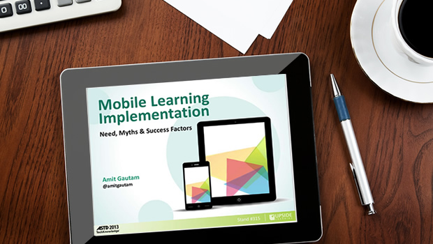 Mobile Learning Implementation: Need, Myths & Success Factors  (ASTD TK 2013 - Slide Deck)