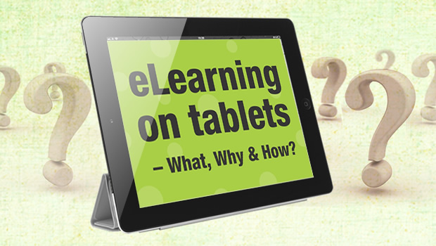 eLearning on Tablets – What, Why & How? Free Webinar