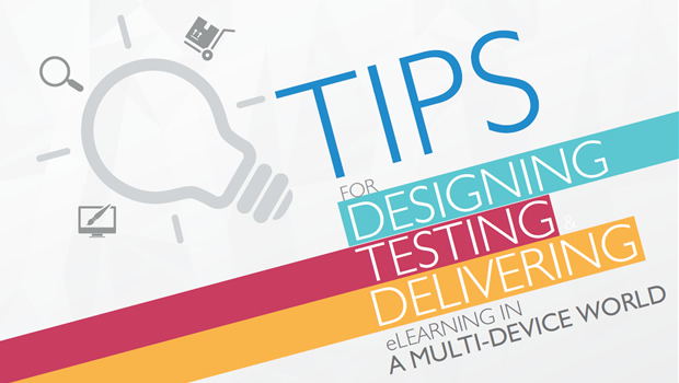Tips on Designing, Testing and Delivering eLearning in a Multi-device World - New eBook Released