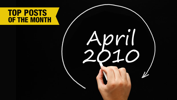 April 2010 Monthly Roundup: 10 Most Popular Posts