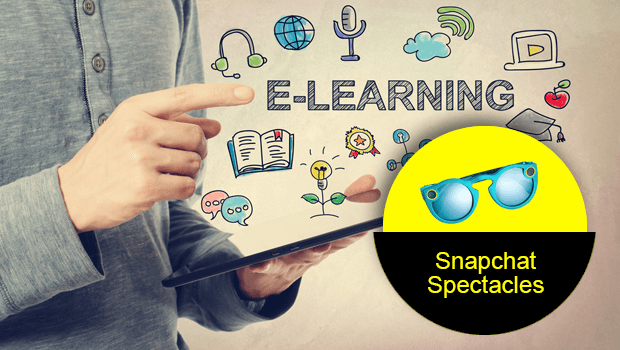 Snapchat Spectacles – Will it be Useful in eLearning?
