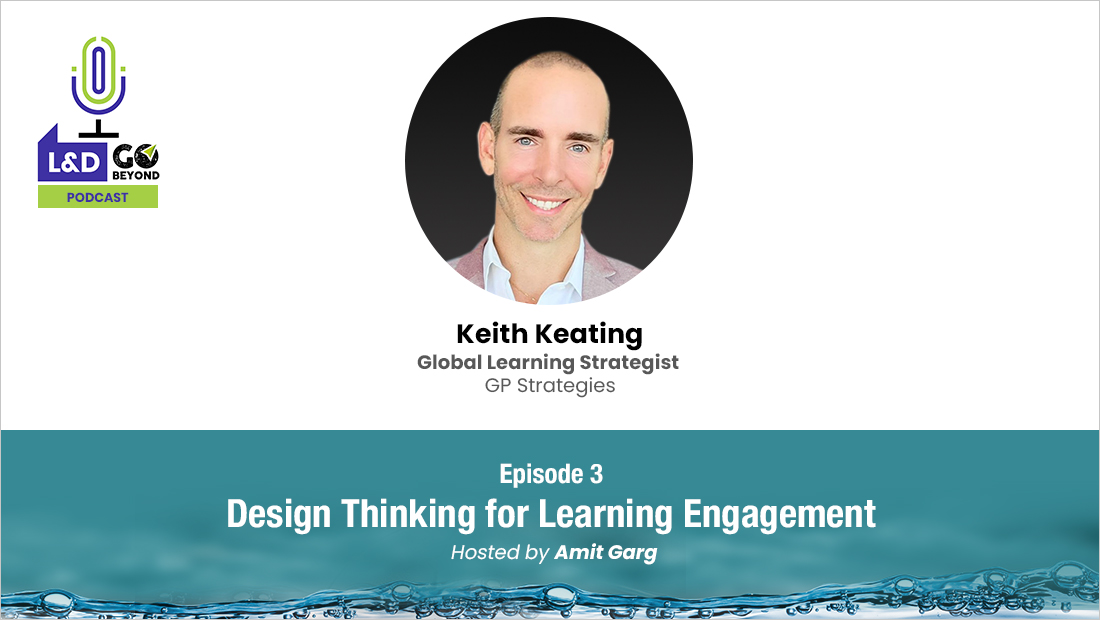 L&D Go Beyond Podcast: Design Thinking for Learning Engagement