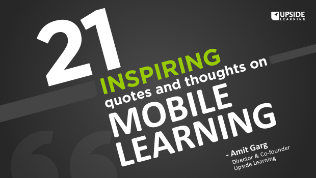 21 Inspiring Quotes Thoughts On Mobile Learning The Upside